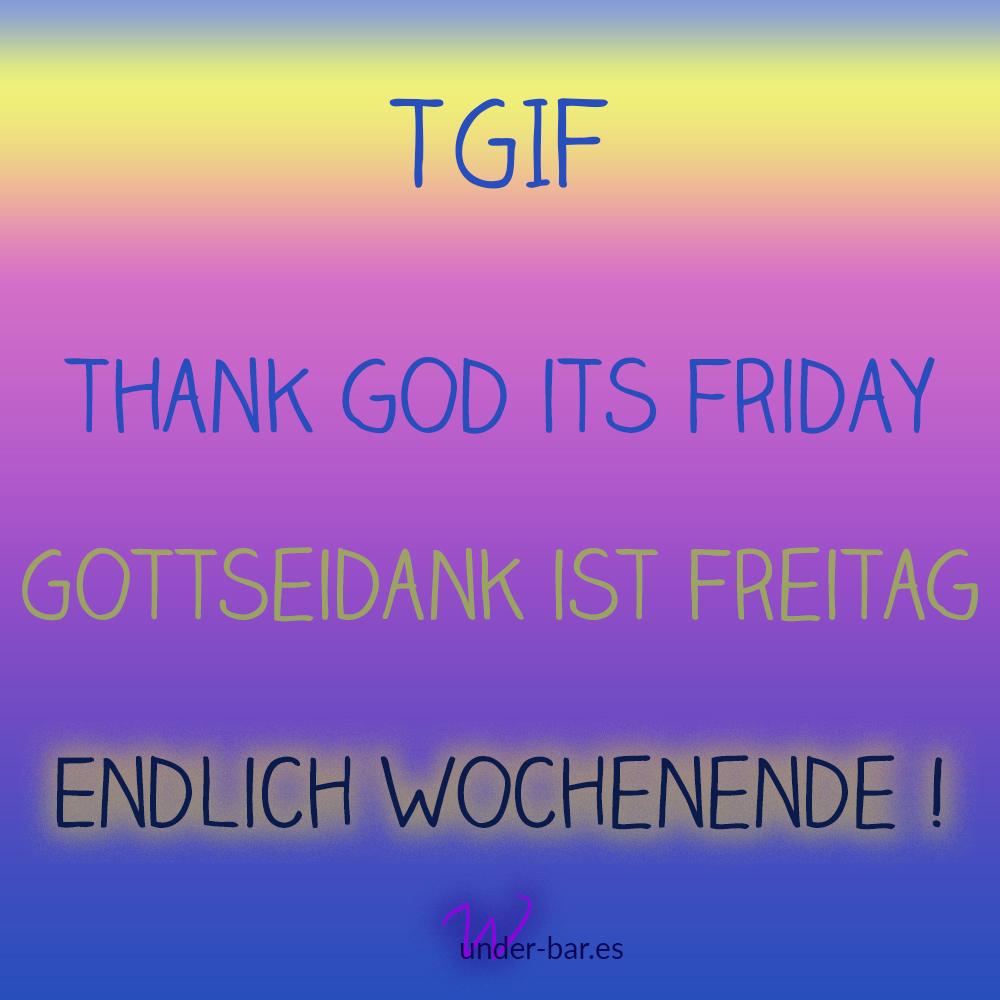 TGIF - Endlich Wochenende!