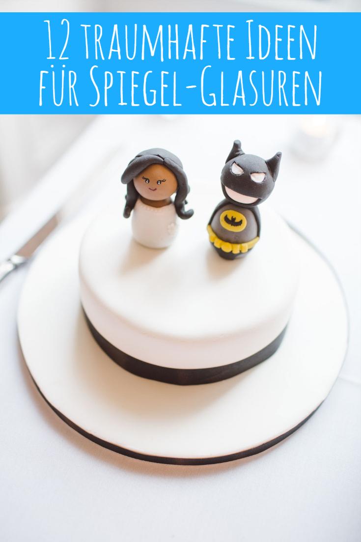 Ideen für Spiegel-Glasur & Mirror Glazes bei Kuchen und Torten