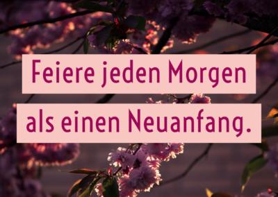 Feiere jeden Morgen als einen Neuanfang #motivation #montagsmotivation #glück