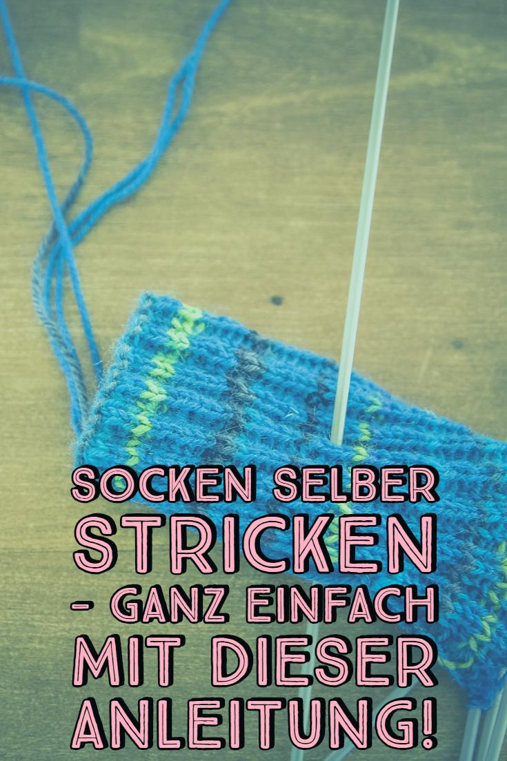 Socken selber stricken - ganz einfach mit dieser Anleitung